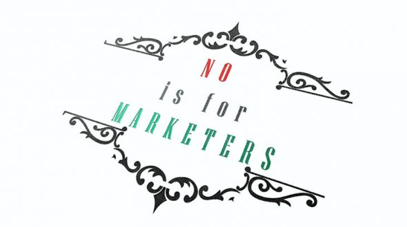 No is for Marketers